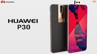 Huawei P30 With Triple Camera - First Look, Price, Specifications, Features, Launch, Trailer