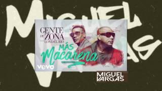 Gente De Zona & Los Del Rio - Más Macarena - Miguel Vargas Club Mix (TEMASO)