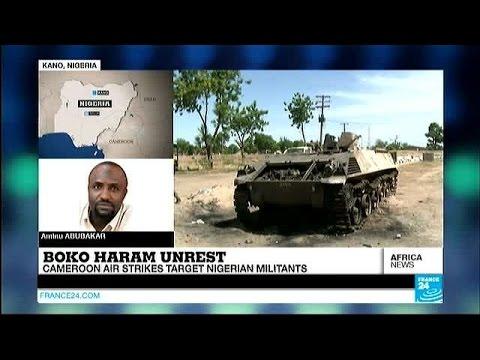 Boko Haram unrest: Cameroon air strikes target Nigerian militants
