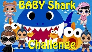 LOL Surprise dolls take the Baby shark challenge by Pinkfong| Sing and dance baby shark song