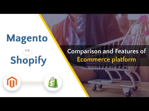 Magento Vs Shopify: Comparison of Ecommerce platform. Pros and Cons of Magento and Shopify