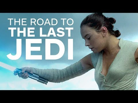 The Road to Star Wars: The Last Jedi