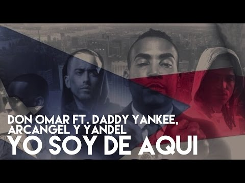 Yo Soy De Aqui Don Omar Feat Daddy Yankee Yandel Arcangel video