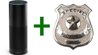 Amazon Echo (Alexa): Can the police SPY on you?