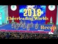 Cheerleading Worlds 2018 Recap