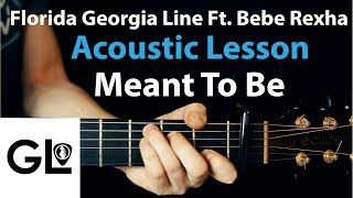 Download Lagu Meant To Be - Bebe Rexha: Acoustic Guitar Lesson - Florida Georgia Line Gratis STAFABAND