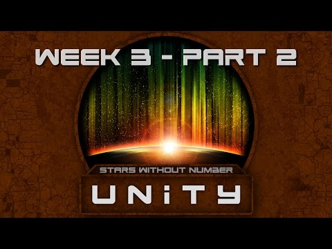 Entering the Base // Stars Without Number: UNITY [Week 3 - Part 2]