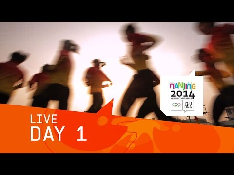 Day 1 Live | Nanjing 2014 Youth Olympic Games
