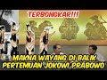 Terbongkar!!! Sindiran Halus, Makna Wayang di Balik Pertemuan Jokowi Prabowo,