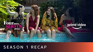 Four More Shots Please Season 1 RECAP | Amazon Prime Video