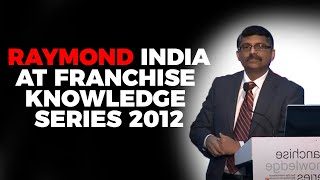 Raymond India at Franchise Knowledge