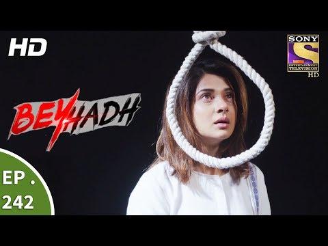Beyhadh - बेहद - Ep 242 - 13th September, 2017 thumbnail