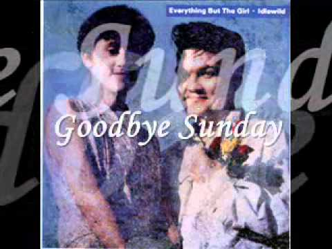 Everything But The Girl - Goodbye Sunday