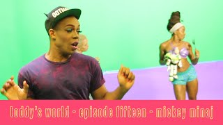 Toddy's World S2 - Ep 15 - Mickey Minaj
