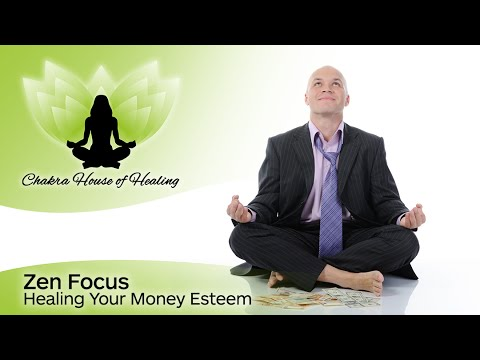 Healing Your Money Esteem - Zen Focus