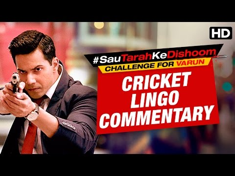 Varun Dhawan's Sau Tarah Ke Cricket Lingo Commentary | Dishoom Contest