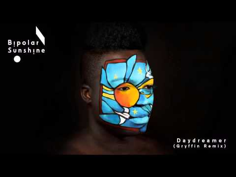 Bipolar Sunshine - Daydreamer (Gryffin Remix)