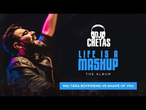 download lagu Dj Chetas - Main Tera Boyfriend Vs Shape Of gratis