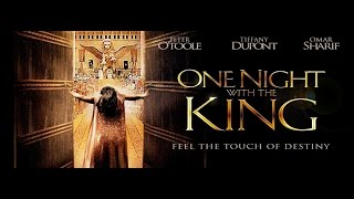 ONE NIGHT WITH THE KING Esther the Bible Movie