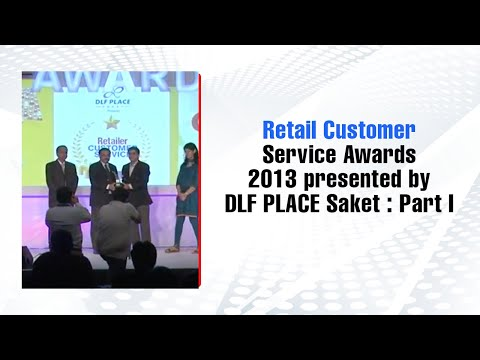 Retail Customer Service Awards 2013 presented by DLF PLACE Saket : Part I
