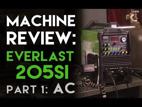 Everlast PowerPro 205Si Review Part 1: AC   TIG Time