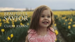 download lagu Beautiful Savior - Easter Hymn By Claire Ryann At gratis