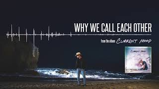 Dustin Lynch Why We Call Each Other