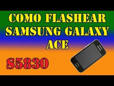 Como Flashear una Stock ROM en el Samsung Galaxy Ace (S5830) (SGA)