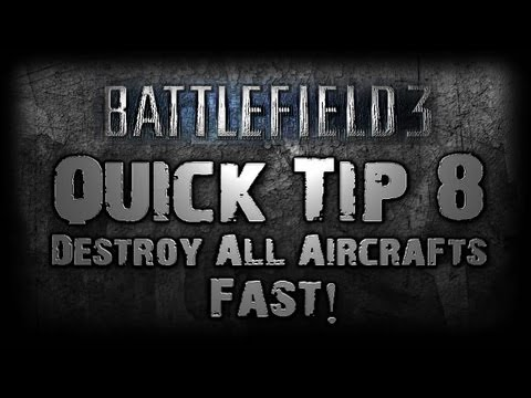 Battlefield 3 QUICK TIP 8 - DESTROY Jets and Helicopters FAST!