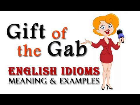 Gift of the Gab - English Idioms and Phrases