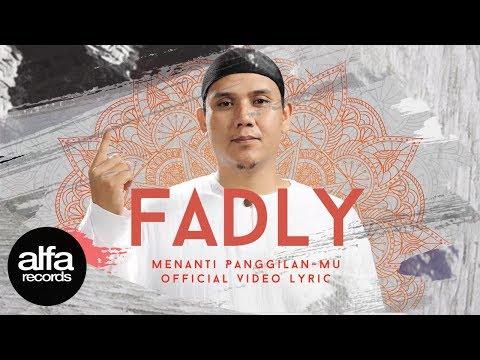 Download Fadly - Menanti Panggilan-Mu    Mp4 baru