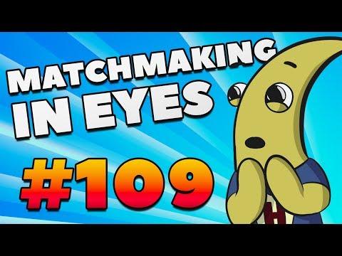 CS:GO - MatchMaking in Eyes #109