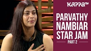 'Leela' Parvathy Nambiar - Star Jam (Part 2) - Kappa TV