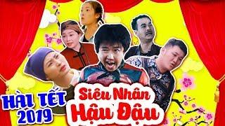 Hài Tết 2019 | Siêu Nhân Hậu Đậu | Phim Hài Tết Mới Nhất 2019 - Phim Hay Cười Vỡ Bụng
