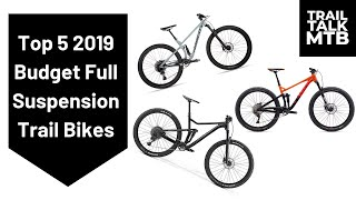 Best Budget Full Suspension Trail Bikes - 2019