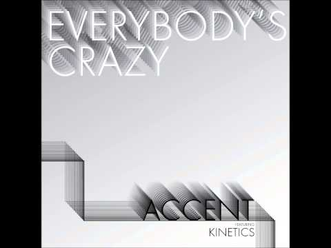 Accent - Everybody's Crazy (feat. Kinetics)...