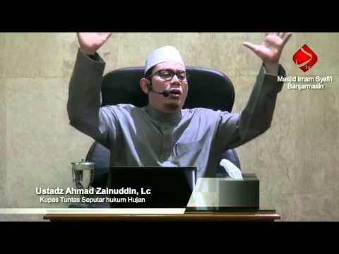 Kupas Tuntas Seputar Hukum Hujan - Ustadz Ahmad Zainuddin, Lc
