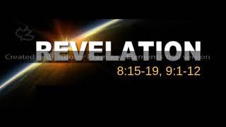 Revelation 8:15-19, 9:1-12