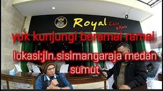 Royal cafe & resto live music (jln.sisimangaraja medan, sumut)