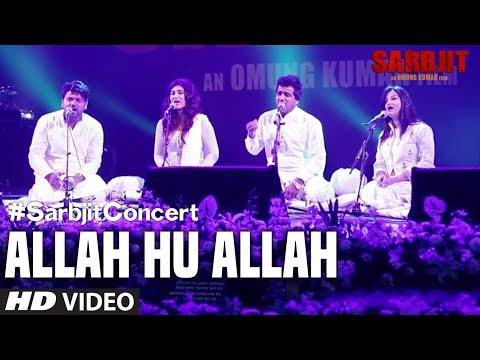 #SarbjitConcert: Allah Hu Allah Video Song | SARBJIT | T-Series