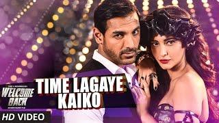 Time Lagaya Kaiko VIDEO Song - John Abraham & Anmoll Mallik | Welcome Back | T-Series