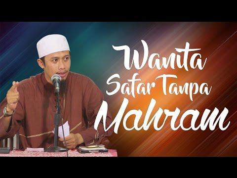 VIideo Singkat: Wanita Safar Tanpa Mahram - Ustadz Abdurrahman Thayyib, Lc
