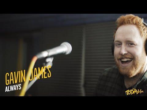 Gavin James - Always (Today FM)