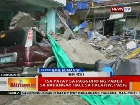 BT: Isa patay sa pagguho ng pader sa Barangay Hall sa Palatiw, Pasig