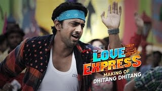 Dhitang Dhitang | Making | Love Express | 2016