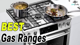 10 Best Gas Ranges for 2019 – Ultimate Buyer Guide!