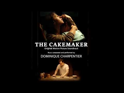 The Cakemaker (Original Movie Soundtrack) By Dominique Charpentier