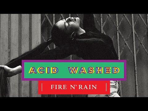 Acid Washed - Fire N' Rain (Kaytranada Edition) (Official Audio)
