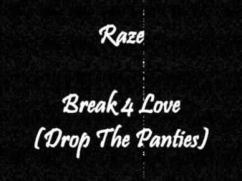 Raze - Break 4 Love (Drop The Panties)