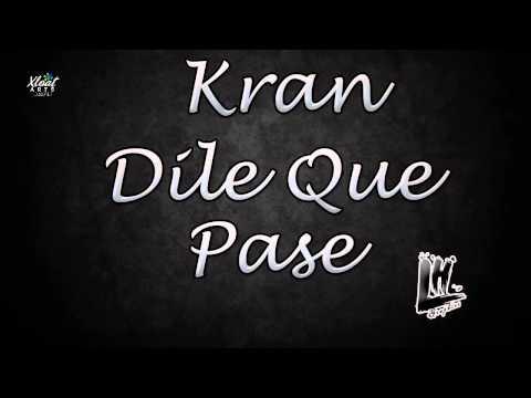 Kran Dile Que Pase